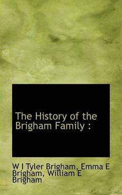 The History of the Brigham Family