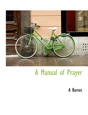 A Manual of Prayer