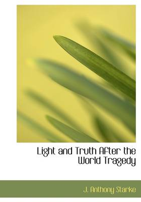 Light and Truth After the World Tragedy