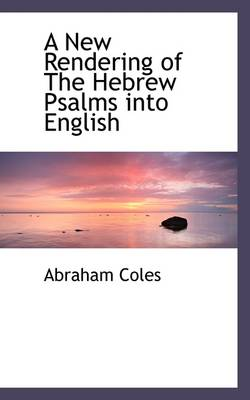 A New Rendering of the Hebrew Psalms Into English