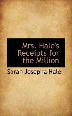 Mrs. Hale's Receipts for the Million