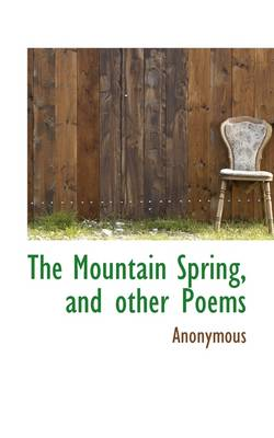 The Mountain Spring, and Other Poems