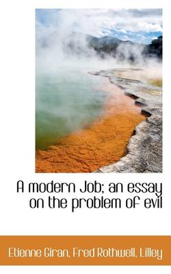 A Modern Job; An Essay on the Problem of Evil