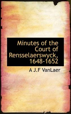 Minutes of the Court of Rensselaerswyck, 1648-1652