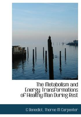 The Metabolism and Energy Transformations of Healthy Man During Rest
