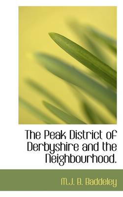 The Peak District of Derbyshire and the Neighbourhood.