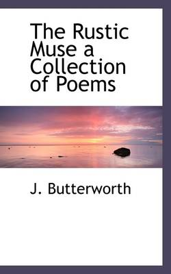 The Rustic Muse a Collection of Poems
