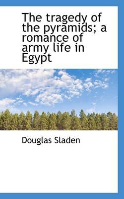 The Tragedy of the Pyramids; A Romance of Army Life in Egypt