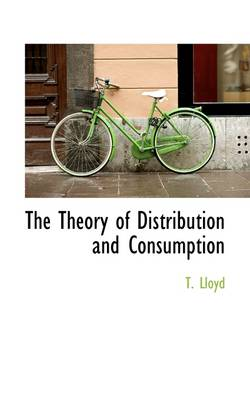 The Theory of Distribution and Consumption