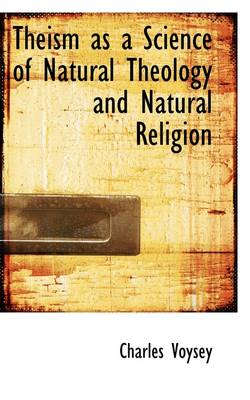 Theism as a Science of Natural Theology and Natural Religion