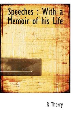 Speeches: With a Memoir of His Life