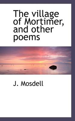 The Village of Mortimer, and Other Poems