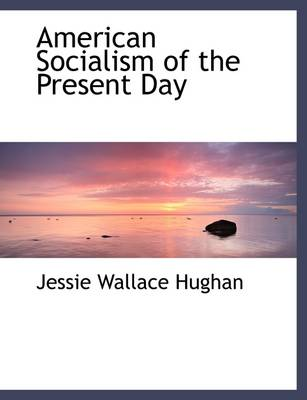 American Socialism of the Present Day
