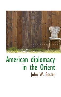 American Diplomacy in the Orient