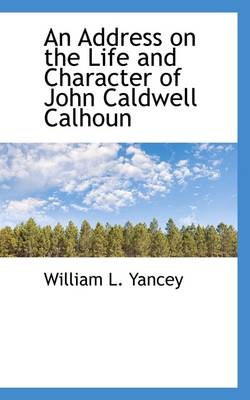An Address on the Life and Character of John Caldwell Calhoun