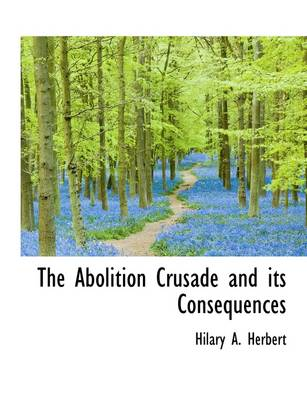 The Abolition Crusade and Its Consequences