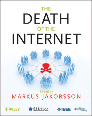 The Death of the Internet: How it May Happen and How it Can be Stopped