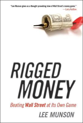 Rigged Money: Beating Wall Street at Its Own Game