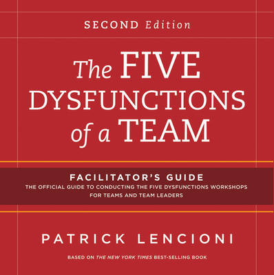 The Five Dysfunctions of a Team Facilitator's Guide Package