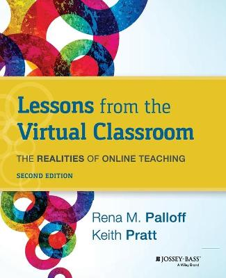 Lessons From the Virtual Classroom 2nd Edition: The Realities of Online Teaching