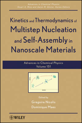 Advances in Chemical Physics: Kinetics and Thermodynamics of Multistep Nucleation and Self-Assembly in Nanoscale Materials: 151