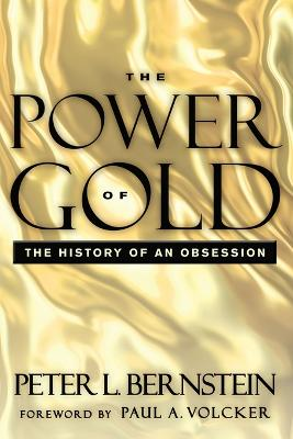 The Power of Gold, with New Foreword: The History of an Obsession