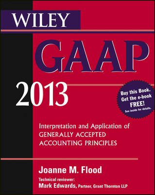 Wiley GAAP 2013: Interpretation and Application of Generally Accepted Accounting Principles: 2013