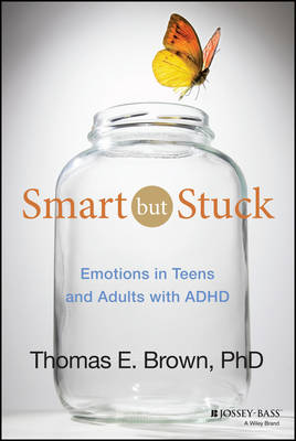 Smart But Stuck: Emotions in Teens and Adults with ADHD