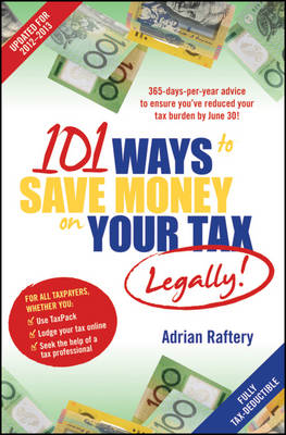 101 Ways to Save Money on Your Tax - Legally!: 2012-2013