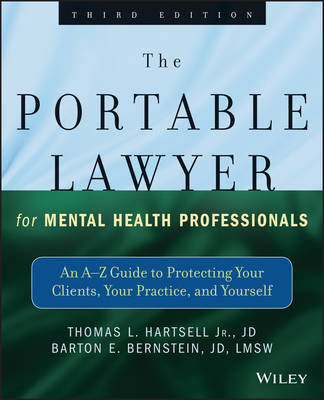 The Portable Lawyer for Mental Health Professionals: An A-Z Guide to Protecting Your Clients, Your Practice, and Yourself