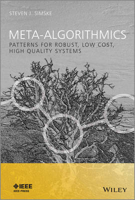 Meta-Algorithmics: Patterns for Robust, Low Cost, High Quality Systems