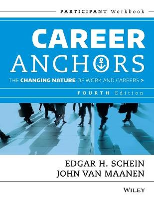 Career Anchors: The Changing Nature of Careers Participant Workbook