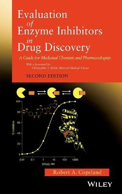 Evaluation of Enzyme Inhibitors in Drug Discovery: A Guide for Medicinal Chemists and Pharmacologists