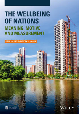 The Wellbeing of Nations: Meaning, Motive and Measurement