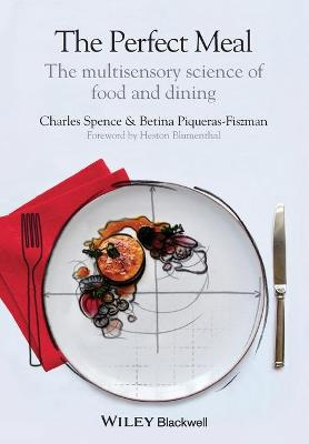 The Perfect Meal - the Multisensory Science of    Food and Dining