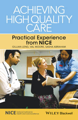 Achieving High Quality Care - Practical Experiencefrom Nice