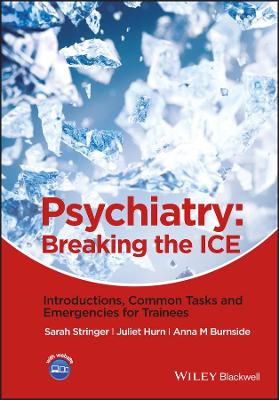Psychiatry - Breaking the Ice - Introductions,    Common Tasks and Emergencies for Trainees