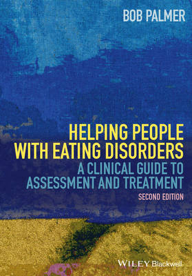 Helping People with Eating Disorders - a Clinical Guide to Assessment and Treatment 2E