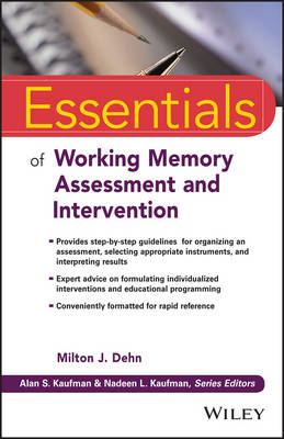 Essentials of Working Memory Assessment and Intervention