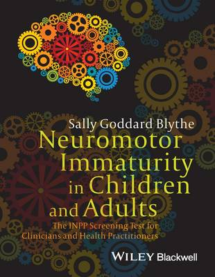 Neuromotor Immaturity in Children and Adults - the Inpp Screening Test for Clinicians and Health    Practitioners