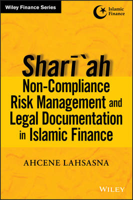 Shariah Non-compliance Risk Management and Legal Documentation in Islamic Finance