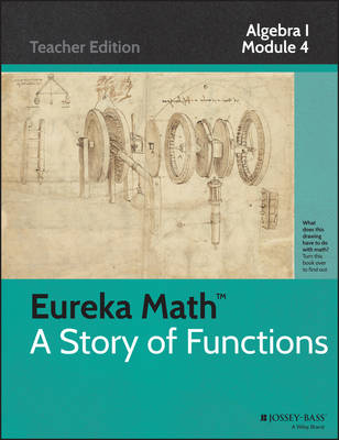 Eureka Math, a Story of Functions: Polynomial and Quadratic Expressions, Equations and Functions: Algebra I, Module 4