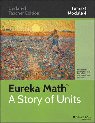 Common Core Mathematics, a Story of Units: Place Value, Comparison, Addition and Subtraction to 40: Grade 1, Module 4