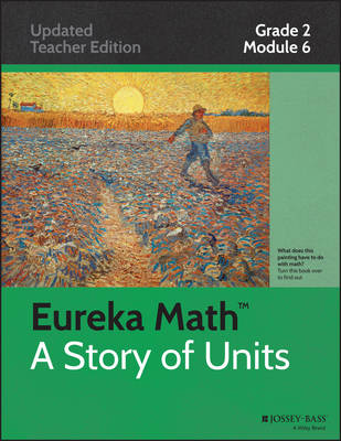 Common Core Mathematics, a Story of Units: Foundations of Multiplication and Division: Grade 2, Module 6