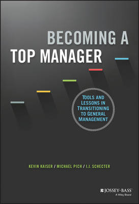 Becoming a Top Manager - Tools and Lessons in     Transitioning to General Management