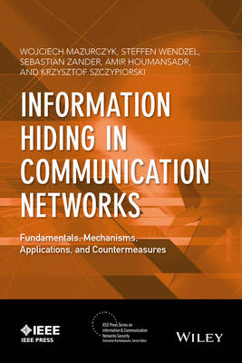 Information Hiding in Communication Networks: Fundamentals, Mechanisms, Applications, and Countermeasures