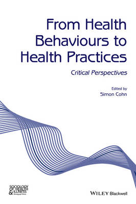 From Health Behaviours to Health Practices -      Critical Perspectives