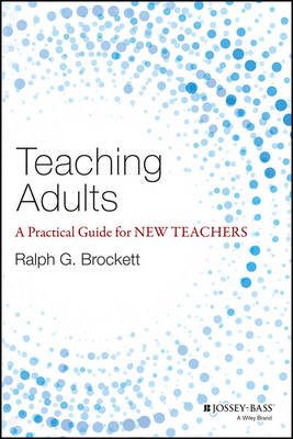 Teaching Adults: A Practical Guide for New Teachers