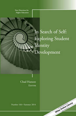 In Search of Self: Exploring Student Identity Development: New Directions for Higher Education