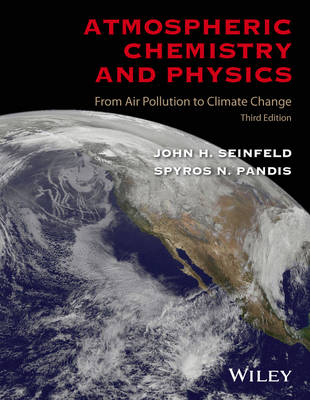 Atmospheric Chemistry and Physics: From Air Pollution to Climate Change, Third Edition